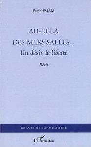 AU-DELÀ DES MERS SALÉES… Un désir de liberté